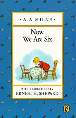 Now We Are Six By Milne, A. A./ Shepard, Ernest H. (ILT)