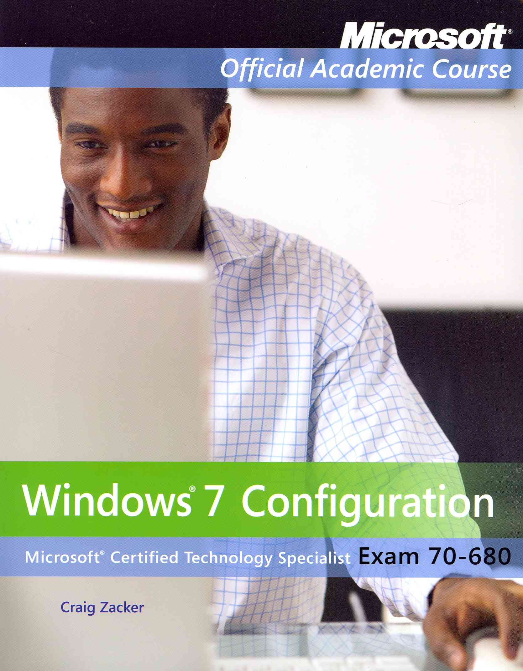 70-680: Windows 7 Configuring + Virtual Lab By Microsoft Official Academic Course